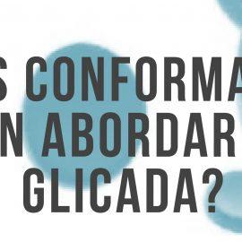 ¿NOS CONFORMAMOS CON ABORDAR LA GLICADA?